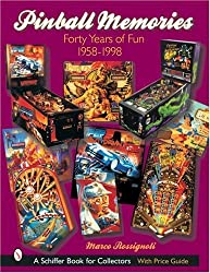 Pinball Memories: Forty Years of Fun, 1958-1998 (Schiffer Book for Collectors) by Marco Rossignoli (2003-01-01)