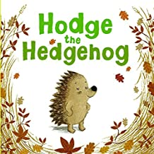 Hodge the Hedgehog by Amy Sparkes (2010-08-31)