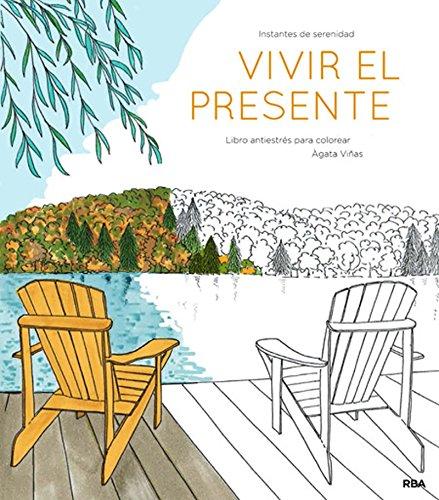 Vivir el presente: Un libro antiestrés para colorear (PRACTICA)