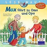 LESEMAUS 128: Max fährt zu Oma und Opa