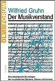 Der Musikverstand: Neurobiologische Grundlagen des musikalischen Denkens, Hörens und Lernens. (Olms Forum)