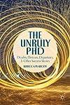The Unruly PhD: Doubts, Detours, Depa...
