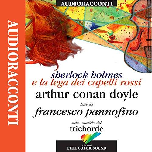 Sherlock Holmes e la Lega dei capelli rossi | Sir Arthur Conan Doyle