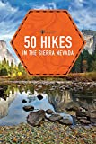 50 Hikes in the Sierra Nevada (Explorer's 50 Hikes)