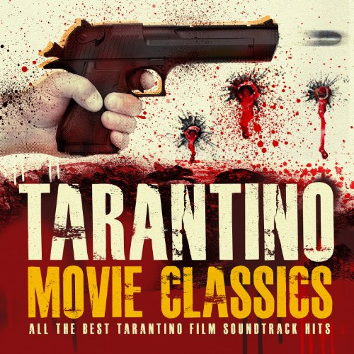 Tarantino Movie Classics - All the Best Tarantino Film Soundtrack Hits