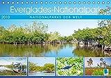 Everglades Nationalpark in Florida (Tischkalender 2019 DIN A5 quer): Zauberhafte Naturschauspiele im Süden der USA (Monatskalender, 14 Seiten ) (CALVENDO Orte)