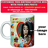 #6: CUSTOMISED HAPPY BIRTHDAY COFFEE MUG | COFFEE MUG WITH PHOTO | BIRTHDAY GIFT | BEST GIFT FOR FRIEND | IDEAL GIFT FOR LOVE | BIRTHDAY GIFT FOR HUSBAND , WIFE, BROTHER, SISTER, MOTHER, FATHER, COUPLES.