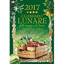 Calendario lunare delle semine e dei lavori 2017. 12 mesi di cose da fare