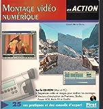 Montage vidéo numérique. Avec CD-ROM