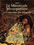 Minuscule mousquetaire - Poisson Pilote, tome 2 : Philosophie dans la baignoire