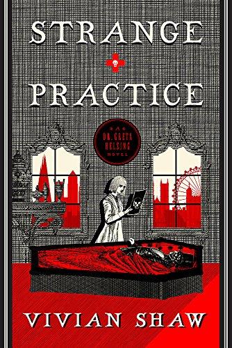 Strange Practice: A Dr Greta Helsing Novel