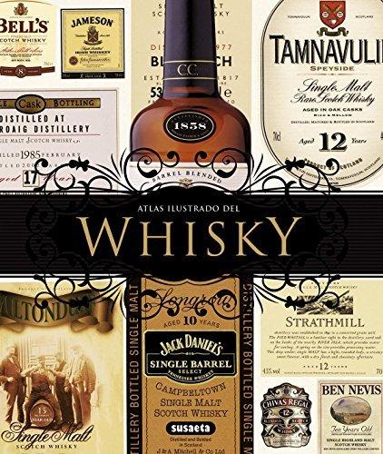 Whisky: La gu??a mundial definitiva. Ecoc??s, Bourbon, Whiskey / The Definitive World Guide. Scotch, Bourbon, Whiskey (Atlas Ilustrado / Illustrated Atlas) by Michael Jackson (2012-06-30) par Michael Jackson