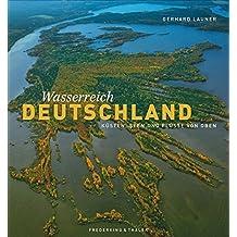 Bildband Über Deutschland: Seen, Flüsse, Küsten von oben. Gerhard Launer präsentiert Deutschlands Wasserreichtum mit spektakulären Luftaufnahmen und aus ungewöhnlichen Perspektiven.