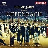 Offenbach:Neeme Jarvi [Neeme Jarvi, Orchestre de la Suisse Romande] [CHANDOS : CHSA 5160]