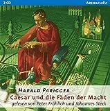Caesar und die Fäden der Macht: Arena Bibliothek des Wissens. Lebendige Geschichte