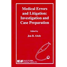 Medical Errors and Litigation: Investigation and Case Preparation (English Edition)