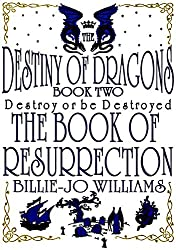 The Destiny of Dragons 2: The Book of Resurrection (The Destiny of Dragons series)