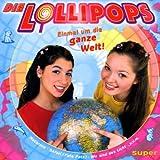 Songtexte von Die Lollipops - Einmal um die ganze Welt