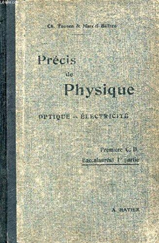 PRECIS DE PHYSIQUE - OPTIQUE, ELECTRICITE - CLASSES DE PREMIERE C, D. par CH. TOURENS - M. BILLARD