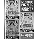 50 Picture Puzzles to Improve Your IQ: Book #5 by Kalman Toth M.A. M.PHIL. (2014-04-06)