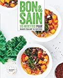 Bon et sain : 175 recettes pour manger équilibré au quotidien (Fait Maison)...