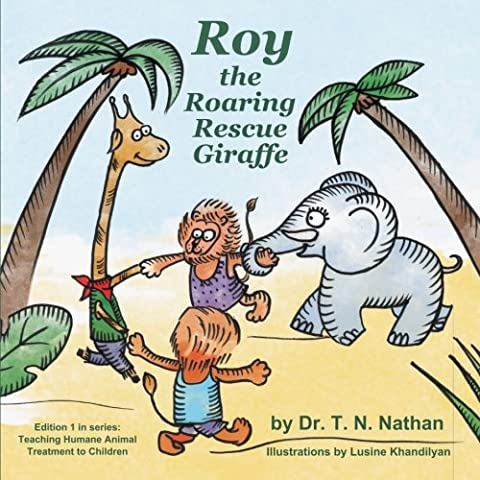 Roy the Roaring Rescue Giraffe: A Brave Giraffe that Saves and Rescues Animals