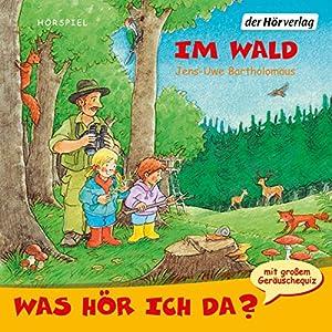 im-wald-was-hr-ich-da
