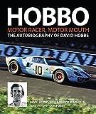 Hobbo : Motor-Racer, Motor Mouth: The Autobiography of David Hobbs