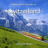 Adventure Guide To Switzerland