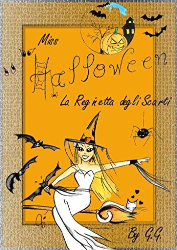 Miss Halloween: Ovvero la Regina degli Scarti (Italian - Halloween Scherzi