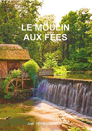 Le moulin aux fées par [Verbauwhede, Joël]