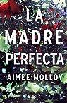 La madre perfecta par Molloy