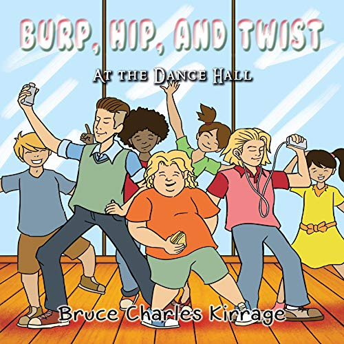 Burp, Hip, and Twist: At the Dance Hall (English Edition)