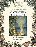 Scarica Libro Avventura sui monti I racconti di Boscodirovo Ediz illustrata (PDF,EPUB,MOBI) Online Italiano Gratis