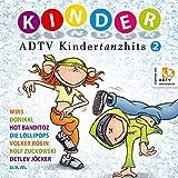 ADTV KINDERTANZHITS 2 - 20 Kinderlieder zum Tanzen für die Kinderparty und den Kindergeburtstag