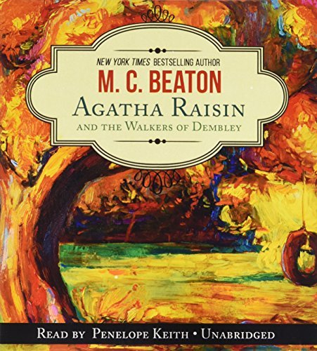 Agatha Raisin and the Walkers of Dembley (Agatha Raisin Mysteries, Book 4) (Agatha Raisin Mysteries (Audio)) by M. C. Beaton (2015-03-31)