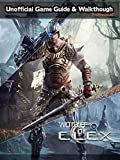 ELEX GAME GUIDE: The Best Strategy Guide: TIPS, TRICKS AND MORE... (English Edition)
