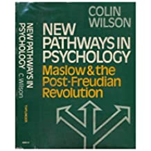New Pathways in Psychology Maslow and the Post-Freud
