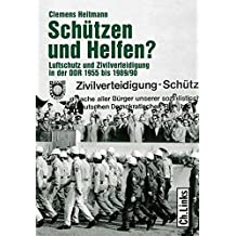 Schützen und Helfen? Luftschutz und Zivilverteidigung in der DDR 1955 bis 1989/90