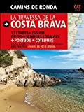 La travessa de la Costa Brava: Camins de Ronda (Guia & Mapa)