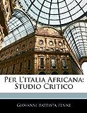 Per L'Italia Africana: Studio Critico