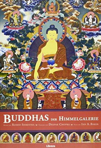 Buddhas der Himmelgalerie: Gemeinschaftsarbeit des gefeierten Himalaya-Künstlers Romio Shrestha und dem buddhistischen Gelehrten Ian Baker, zeigt den ... Gautama, seine Lehre und seine Kraft