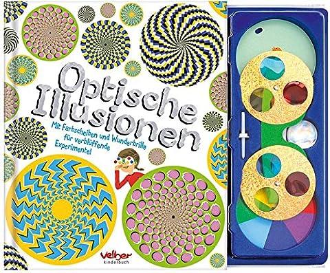 Optische Illusionen: Mit Farbscheiben und Wunderbrille für verblüffende Experimente! (Wissenschaft Experimente Licht)