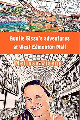 Auntie Sissa's adventures at West Edmonton mall (English Edition)