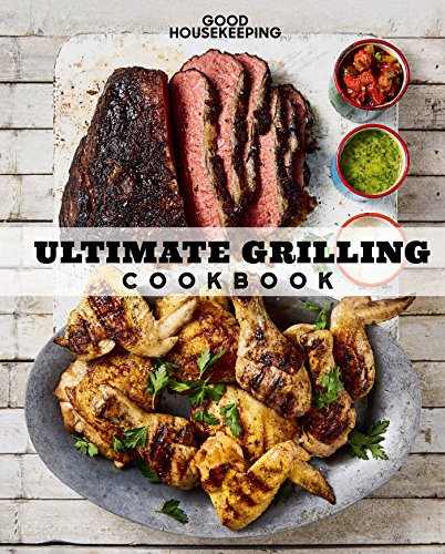 Good Housekeeping Ultimate Grilling Cookbook: 250 Sizzling Recipes (English Edition) Sizzling Steak