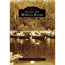 Along the Wekiva River (Images of America (Arcadia Publishing))