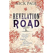Revelation Road: One man's journey to the heart of apocalypse - and back again by Nick Page (2015-09-10)