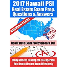 2017 Hawaii PSI Real Estate Exam Prep Questions and Answers: Study Guide to Passing the Salesperson Real Estate License Exam Effortlessly (English Edition)