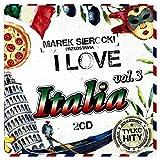 Al Bano / Sandro Giaccobe / Loretta Goggi: Marek Sierocki przedstawia: I Love Italia 3 [2CD]