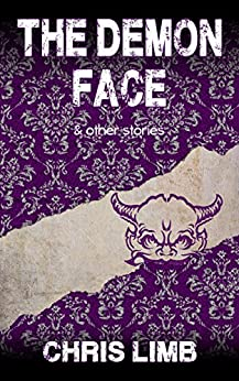 The Demon Face: & other stories by [Limb, Chris]